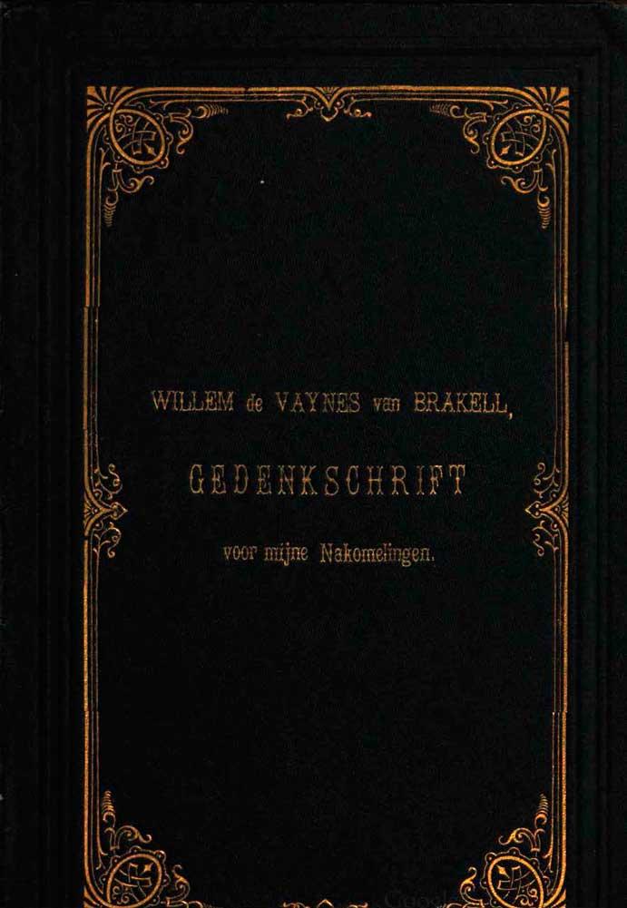 Gedenkschrift voor mijne Nakomelingen, Willem de Vaynes van Brakell